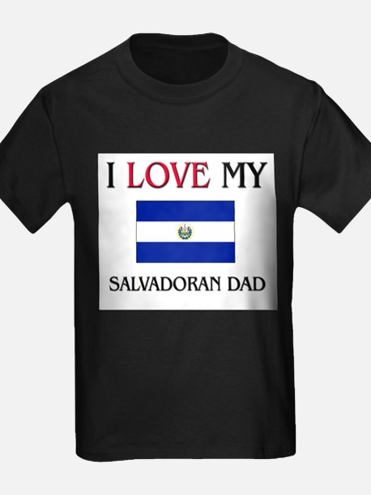 I Love My Salvadoran Dad T