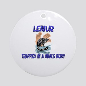 Lemur Trapped In A Man's Body Ornament (Round)