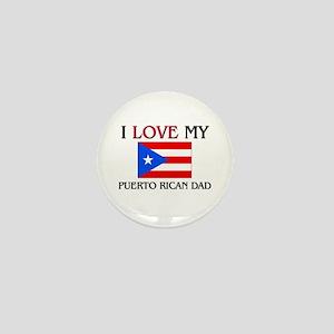 I Love My Puerto Rican Dad Mini Button