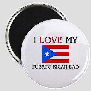 I Love My Puerto Rican Dad Magnet