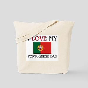 I Love My Portuguese Dad Tote Bag