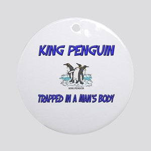 King Penguin Trapped In A Man's Body Ornament (Rou