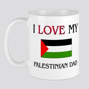 I Love My Palestinian Dad Mug