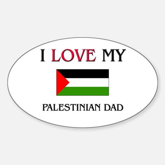 I Love My Palestinian Dad Oval Decal