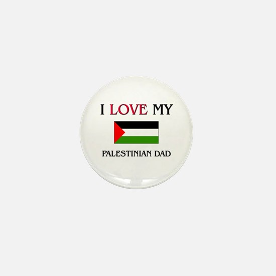 I Love My Palestinian Dad Mini Button