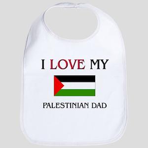 I Love My Palestinian Dad Bib