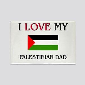 I Love My Palestinian Dad Rectangle Magnet