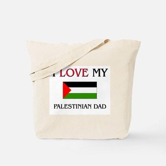 I Love My Palestinian Dad Tote Bag