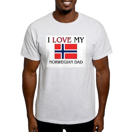I Love My Norwegian Dad Light T-Shirt