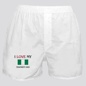 I Love My Nigerien Dad Boxer Shorts