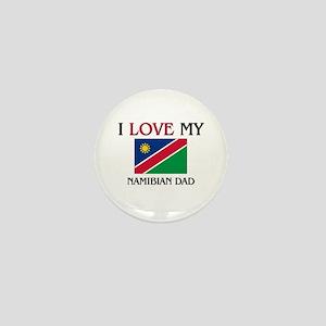 I Love My Namibian Dad Mini Button