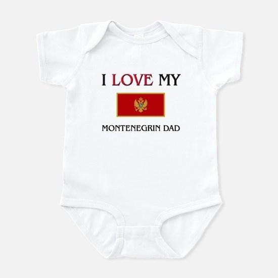 I Love My Montenegrin Dad Infant Bodysuit