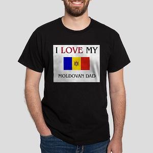 I Love My Moldovan Dad Dark T-Shirt