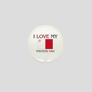 I Love My Maltese Dad Mini Button