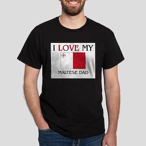 I Love My Maltese Dad Dark T-Shirt