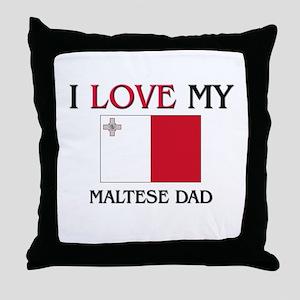 I Love My Maltese Dad Throw Pillow