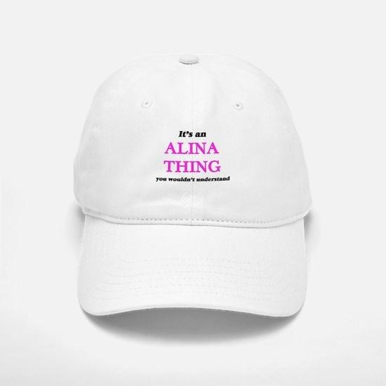 It's an Alina thing, you wouldn't unde Baseball Baseball Cap
