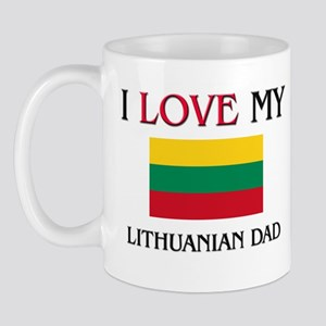 I Love My Lithuanian Dad Mug