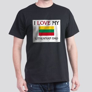 I Love My Lithuanian Dad Dark T-Shirt