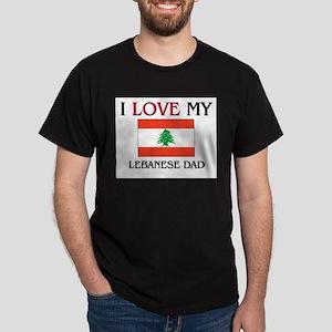 I Love My Lebanese Dad Dark T-Shirt