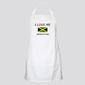 I Love My Jamaican Dad BBQ Apron