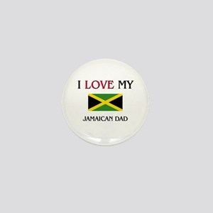I Love My Jamaican Dad Mini Button