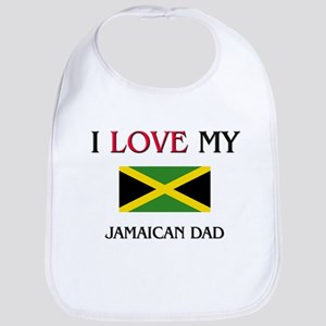 I Love My Jamaican Dad Bib
