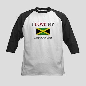 I Love My Jamaican Dad Kids Baseball Jersey