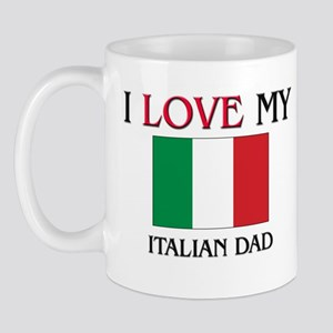 I Love My Italian Dad Mug