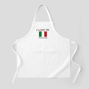 I Love My Italian Dad BBQ Apron
