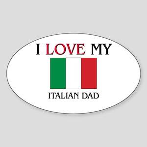 I Love My Italian Dad Oval Sticker
