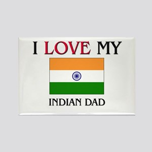 I Love My Indian Dad Rectangle Magnet