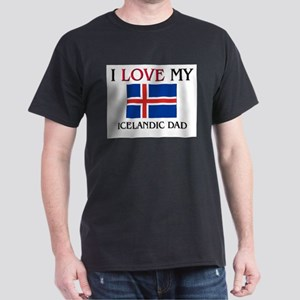 I Love My Icelandic Dad Dark T-Shirt