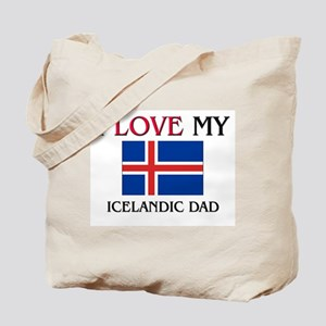 I Love My Icelandic Dad Tote Bag