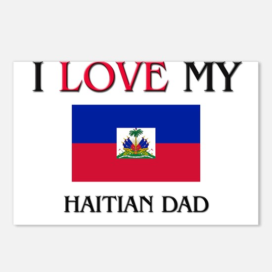 I Love My Haitian Dad Postcards (Package of 8)