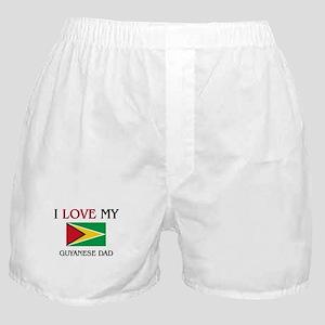 I Love My Guyanese Dad Boxer Shorts