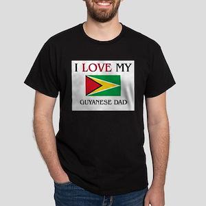 I Love My Guyanese Dad Dark T-Shirt