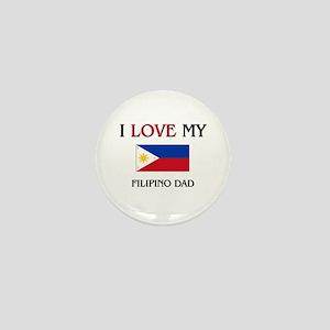I Love My Filipino Dad Mini Button