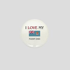 I Love My Fijian Dad Mini Button