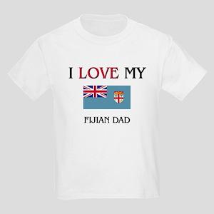 I Love My Fijian Dad Kids Light T-Shirt