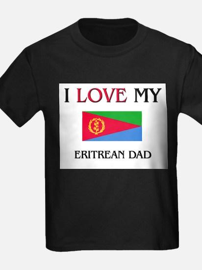 I Love My Eritrean Dad T
