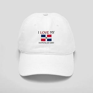 I Love My Dominican Dad Cap