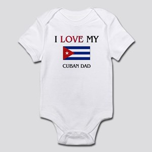 I Love My Cuban Dad Infant Bodysuit