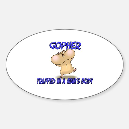 Gopher Trapped In A Man's Body Oval Decal
