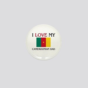 I Love My Cameroonian Dad Mini Button