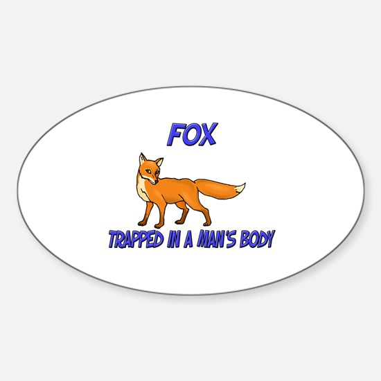 Fox Trapped In A Man's Body Oval Decal