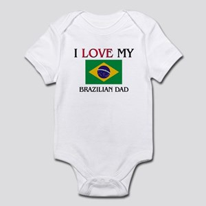 I Love My Brazilian Dad Infant Bodysuit