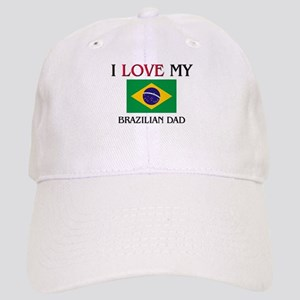 I Love My Brazilian Dad Cap
