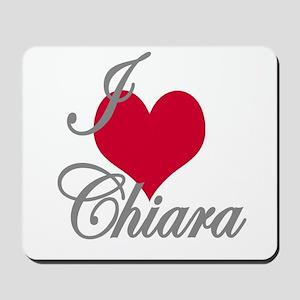 I love (heart) Chiara Mousepad