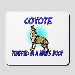 Coyote Trapped In A Man's Body Mousepad